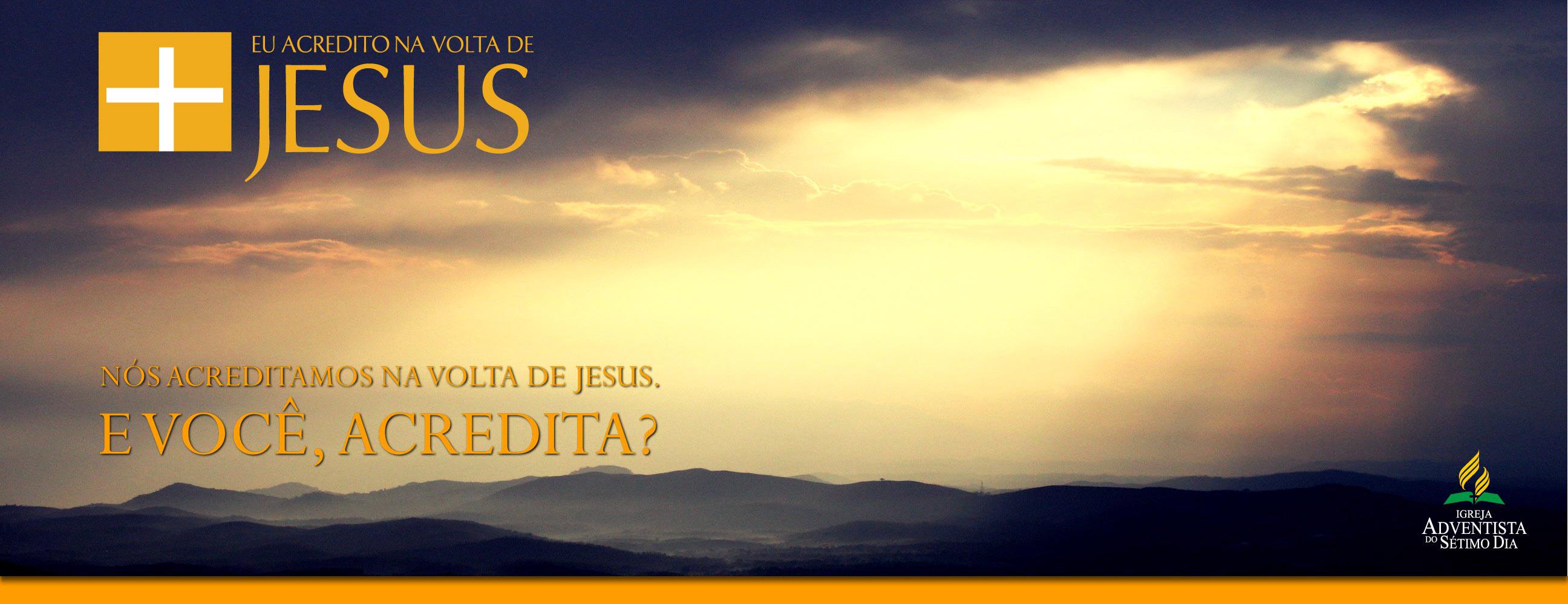 Eu Acredito na Volta de Jesus